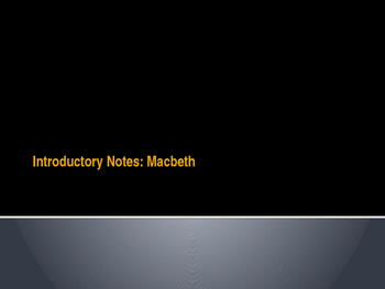 Introductory Notes: Macbeth