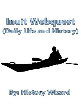 Inuit:(Daily Life and History) Native American Webquest
