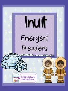 Inuit Differentiated Emergent Readers with Vocab Cards