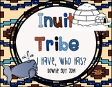 Inuit Native Americans I Have, Who Has? Whole Group Hook