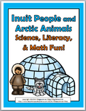 Inuit People & Arctic Animals Science, Literacy & Math - Inuit Unit  Arctic Unit