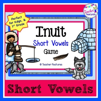 Short Vowels Game: Winter Inuit Theme