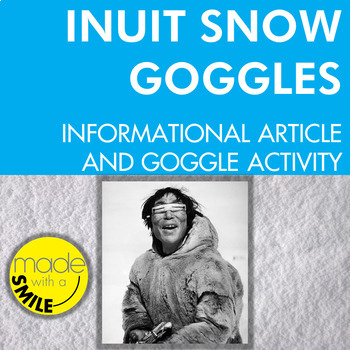Inuit Snow Goggles Informational Article and Goggle Activity