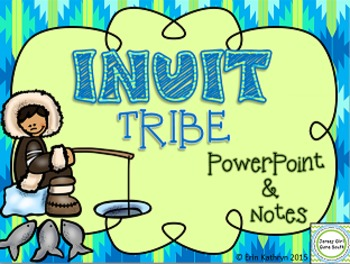 Inuit American Indians of the Arctic PowerPoint and Notes Set - Native Americans