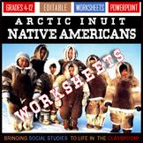 Arctic Inuit Native American Unit - 16 Editable .PPTX Worksheets / .PDF format!