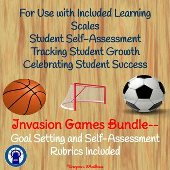 Invasion Games Bundle. . .Goal-Setting and Self-Assessment Rubrics Included