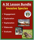 Invasive Species - Complete 5E Lesson Bundle
