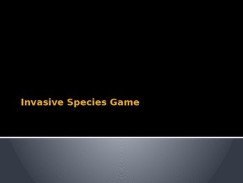 Invasive Species Game Powerpoint