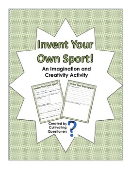 Invent Your Own Sport: A Creativity and Imagination Writin