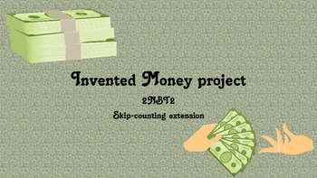 Invented Money Project, a skip counting extension 2NBT2