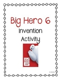 Invention - Big Hero Six Writing Project