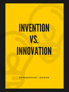 Invention Vs. Innovation - Powerpoint Lesson