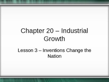 Industrial Growth - Inventions Change the Nation PowerPoint
