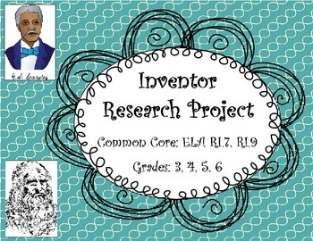 Inventor Research Project- Common Core- 3rd, 4th, 5th, 6th