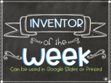 *Science Warm-up* Inventor of the Week- ALL YEAR LONG