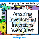 Inventors, Inventions, STEM, STEAM WebQuest classroom & di