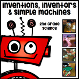 Inventors, Inventions, and Simple Machines - Science Unit