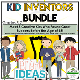 Inventors and Inventions   Close Reading   Famous Kid Inventors Bundle