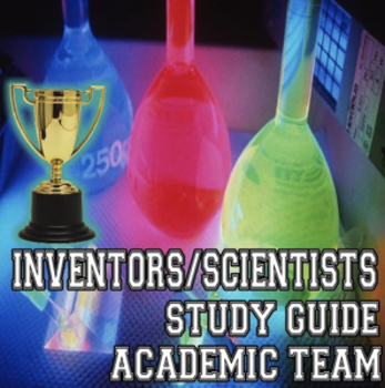 Inventors/Scientists Study Guide for Academic Team
