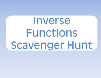 Inverse Functions Scavenger Hunt