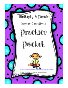 Inverse Operations Practice Pocket: Multiplication and Division