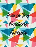 Inverse Trig Functions Foldable