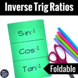 Inverse Trig Ratios Foldable