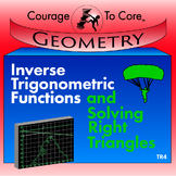 Inverse Trigonometric Functions and Solving Right Triangles (TR4): HSG.SRT.C.8