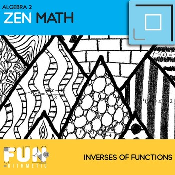 Inverses of Functions Zen Math