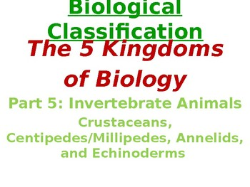 Invertebrates: Crustaceans, Centi/Millipedes, Annelids, Echinoderms
