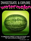 Investigate & Explore Watermelon