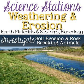 Investigate Soil Erosion & Rock Breaking Animals -  4th Grade Science Stations