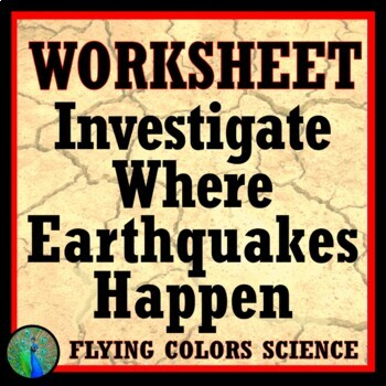 Investigate Where Earthquakes Occur Worksheet NGSS MS-ESS2-2 MS-ESS3-2