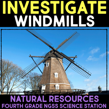 Investigate Windmills -  Fourth Grade Science Stations