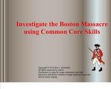 Investigate the Boston Massacre using Common Core Skills (Smartboard)
