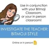 Investigate the Teacher: Bitmoji Style!