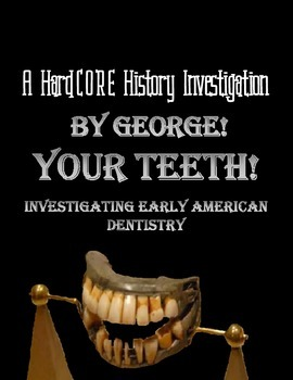 Investigating Early American Dentistry & Evaluating Historical Sources