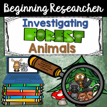 Investigating Forest Animals: A Beginning Research Unit
