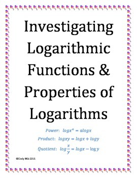 Investigating Logarithmic Functions and Properties of Logarithms