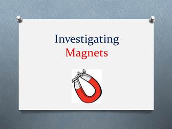 Investigating Magnets Unit (PowerPoint)