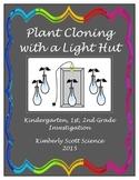 Plant Cloning with a Light Hut: Kindergarten/1st/2nd Grade Experiment