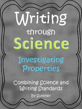 Investigating Properties Writing Through Science CCSS Kind