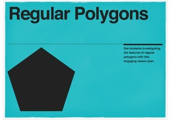 Regular Polygons Lesson Plan: Investigate and discover facts about 2D shapes