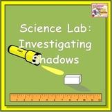 Investigating Shadows - Science Lab