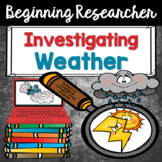Investigating Weather: A Beginning Research Unit