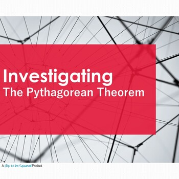 Investigating the Pythagorean Theorem
