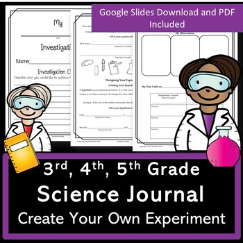 Investigation Journal for 3rd/4th/5th Grade:  Create Your Own Experiments.