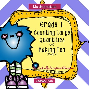 Investigations Mathematics Counting Large Quantities and Making Ten