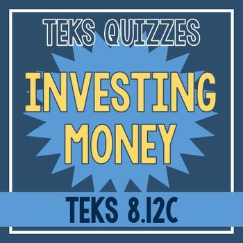 Investing Money Quiz (TEKS 8.12C)