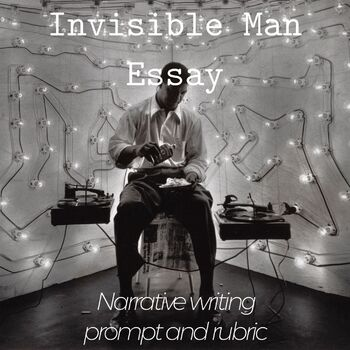 Invisible Man Narrative Essay Guidelines and Rubric